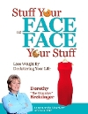 "Stuff Your Face or Face Your Stuff: Lose Weight by Decluttering Your Life, Dorothy ""The Organizer"" Breininger, HCI, Inc."