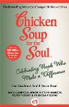 Chicken Soup for the Soul: Celebrating People Who Make a Difference, Jack Canfield, Mark Victor Hansen, Peter Vegso, Theresa Peluso