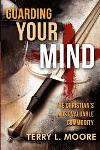 Guarding Your Mind, Terry L. Moore, Crosslink Publishing
